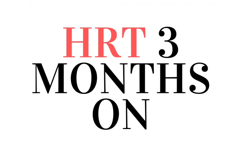 My Journey with HRT 3 months on